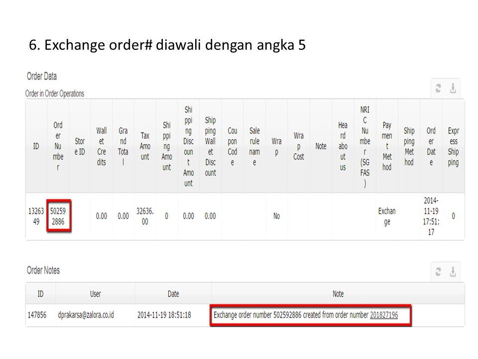 6. Exchange order# diawali dengan angka 5