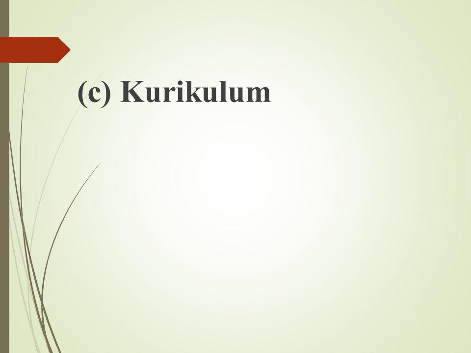 (c) Kurikulum