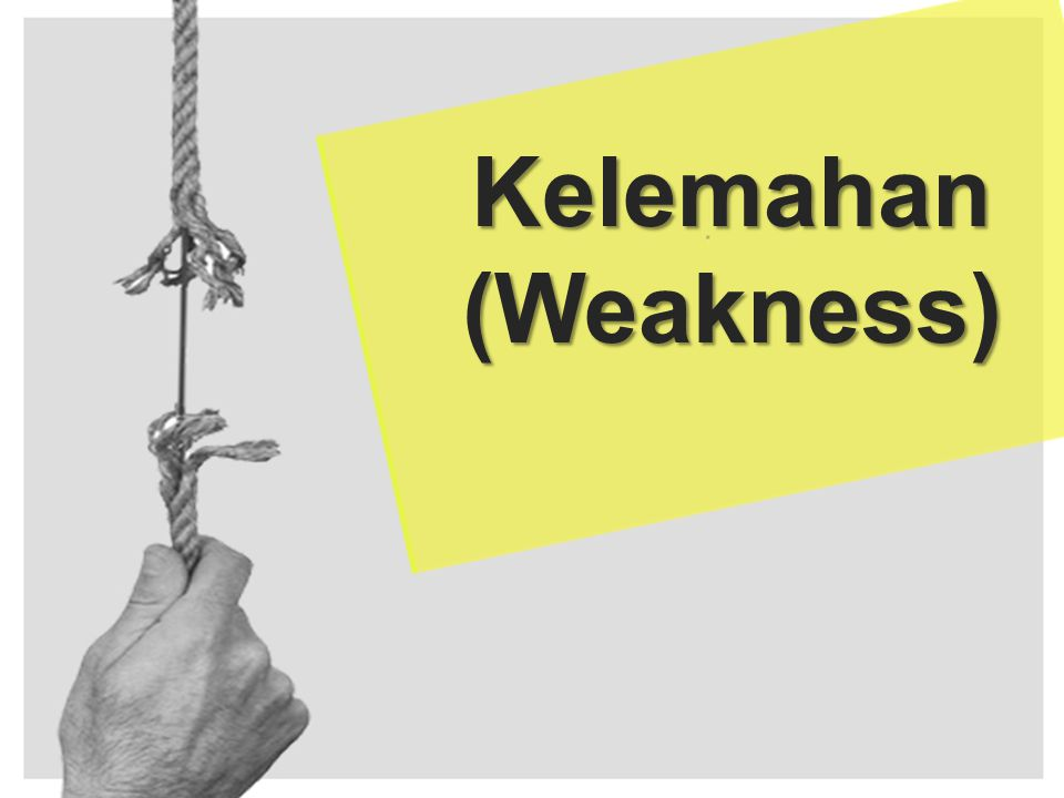 Kelemahan(Weakness)