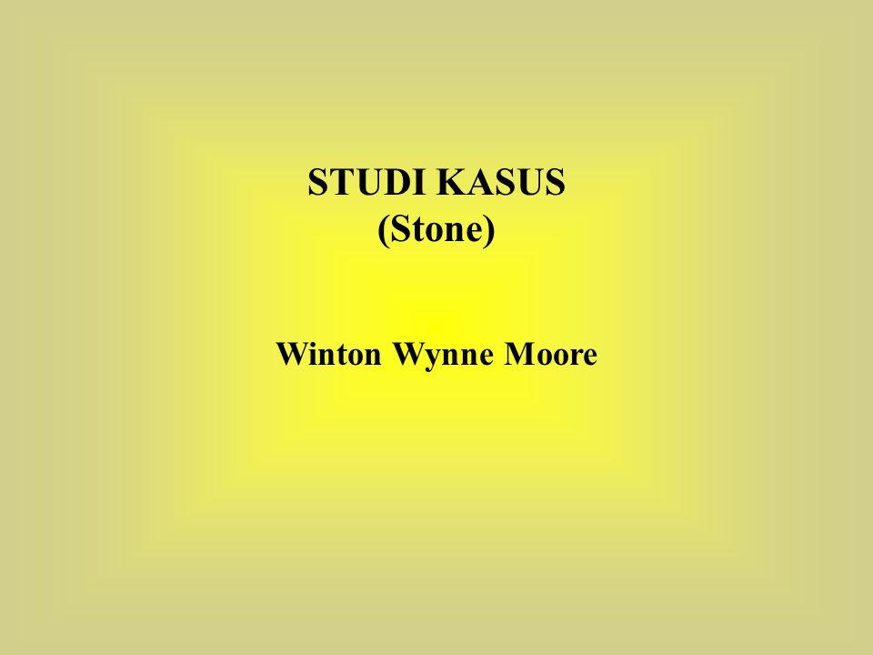 STUDI KASUS (Stone) Winton Wynne Moore