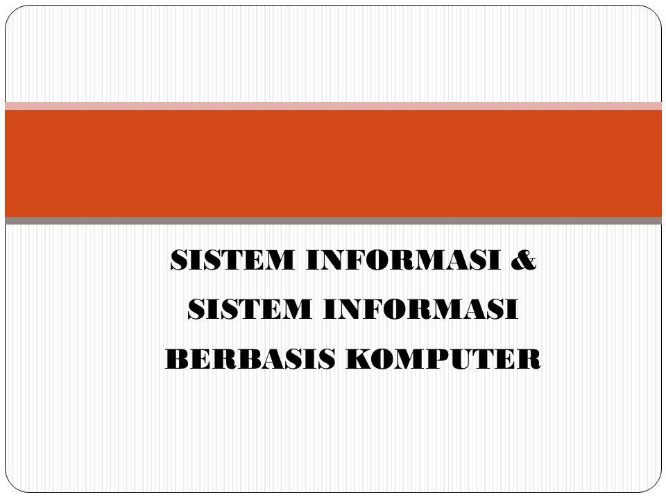 SISTEM INFORMASI & SISTEM INFORMASI BERBASIS KOMPUTER 1