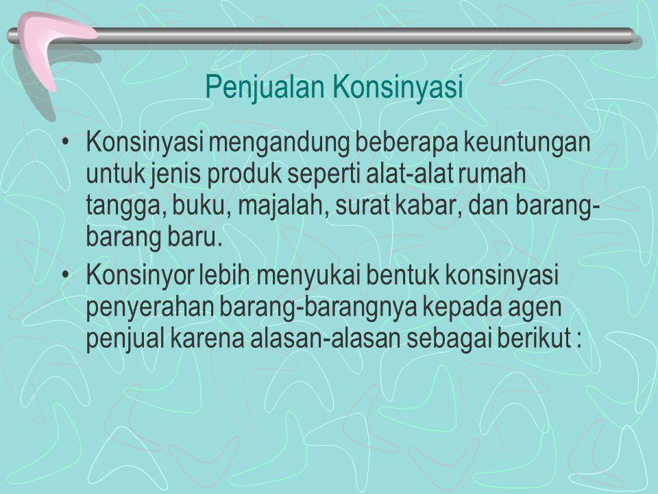 Penjualan Konsinyasi Penyerahan ini disebut konsinyasi.