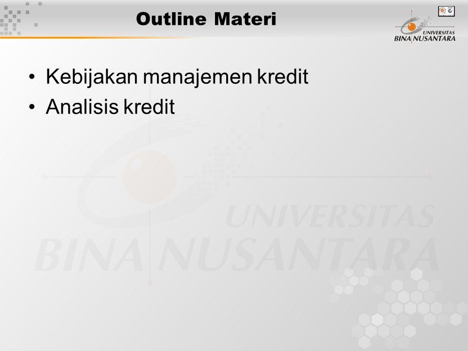 Outline Materi Kebijakan manajemen kredit Analisis kredit