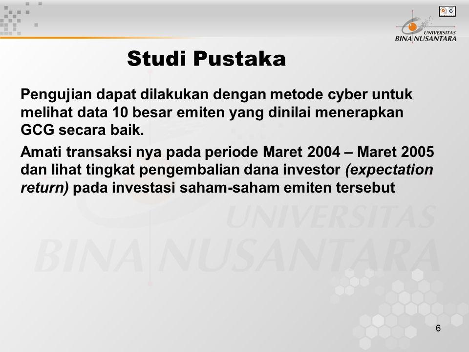 6 Studi Pustaka Pengujian dapat dilakukan dengan metode cyber untuk melihat data 10 besar emiten yang dinilai menerapkan GCG secara baik.