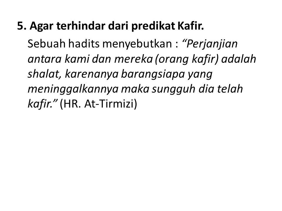 5.Agar terhindar dari predikat Kafir.
