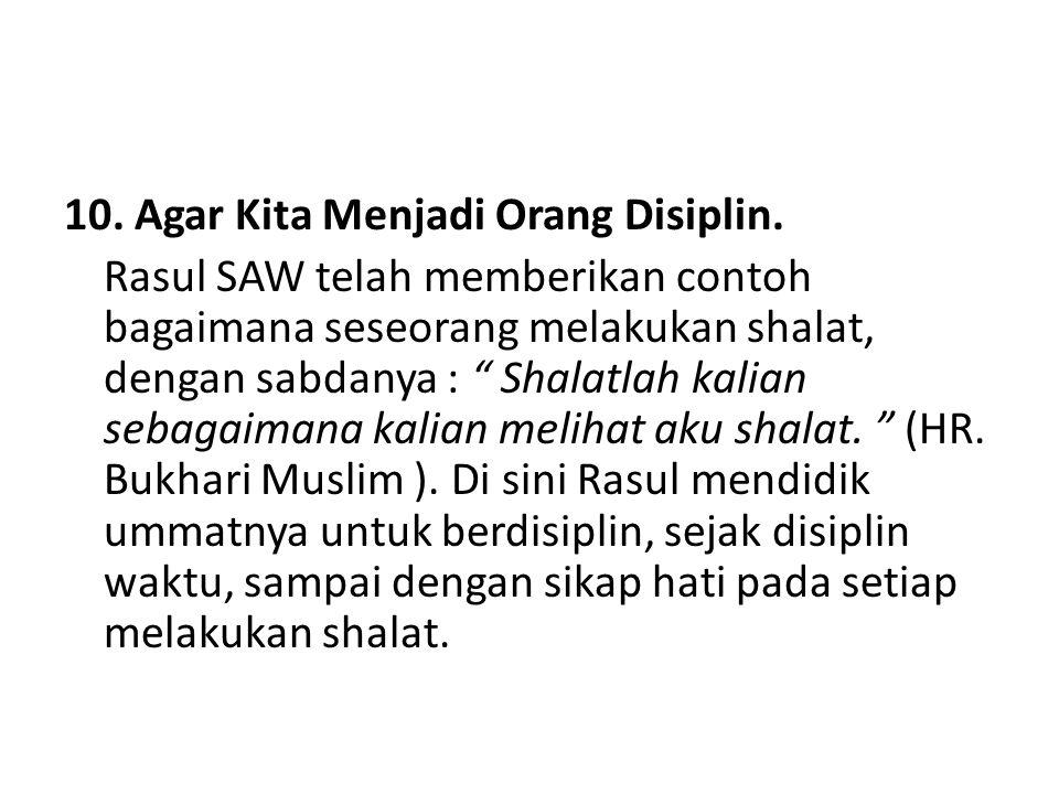 10.Agar Kita Menjadi Orang Disiplin.