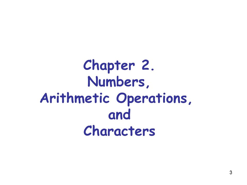 3 Chapter 2. Numbers, Arithmetic Operations, and Characters