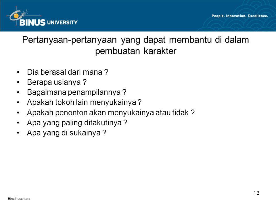 Bina Nusantara Dia berasal dari mana . Berapa usianya .