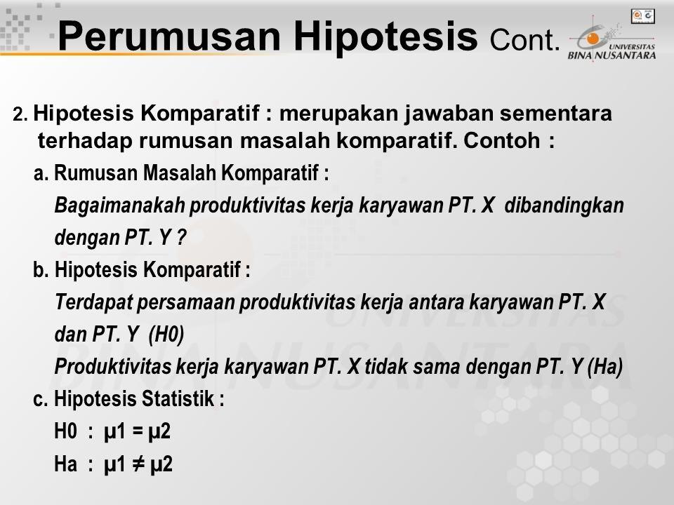 3.Hipotesis Asosiatif : merupakan jawaban sementara terhadap rumusan masalah asosiatif.