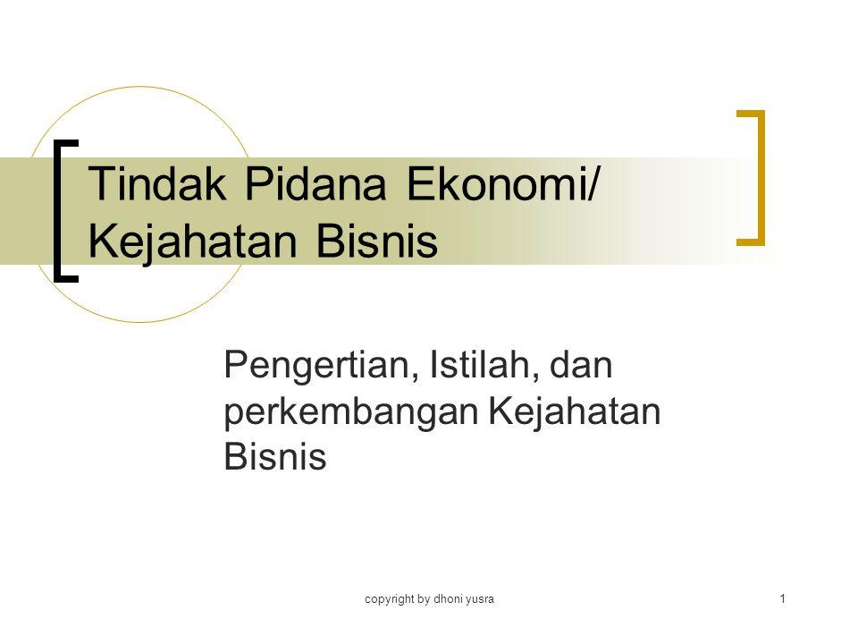 copyright by dhoni yusra1 Tindak Pidana Ekonomi/ Kejahatan Bisnis Pengertian, Istilah, dan perkembangan Kejahatan Bisnis