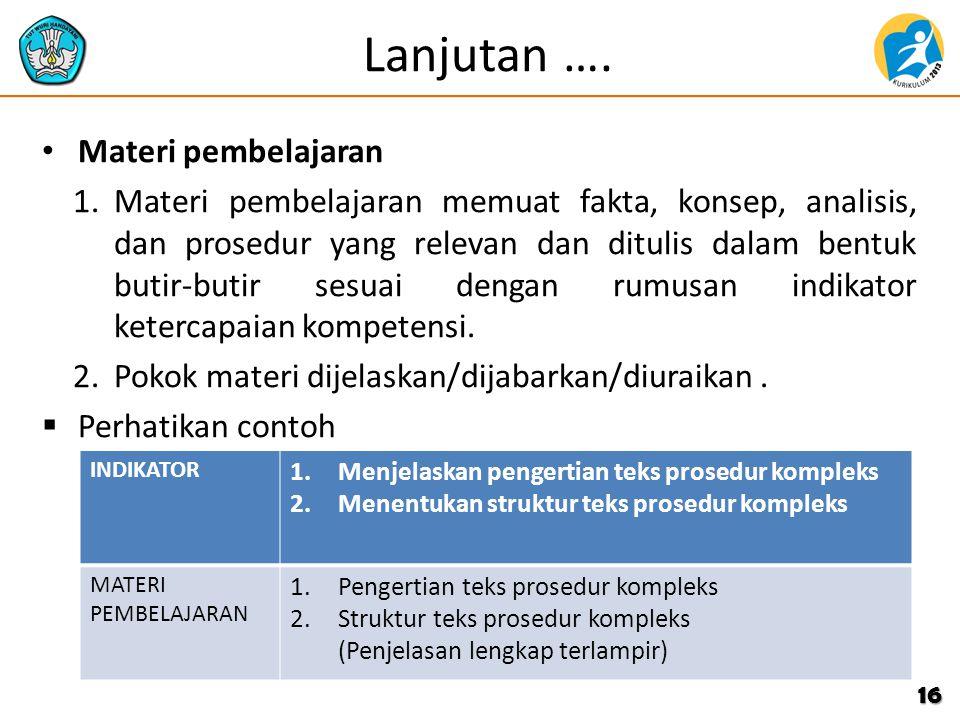 Lanjutan …. Materi pembelajaran 1.Materi pembelajaran memuat fakta, konsep, analisis, dan prosedur yang relevan dan ditulis dalam bentuk butir-butir s