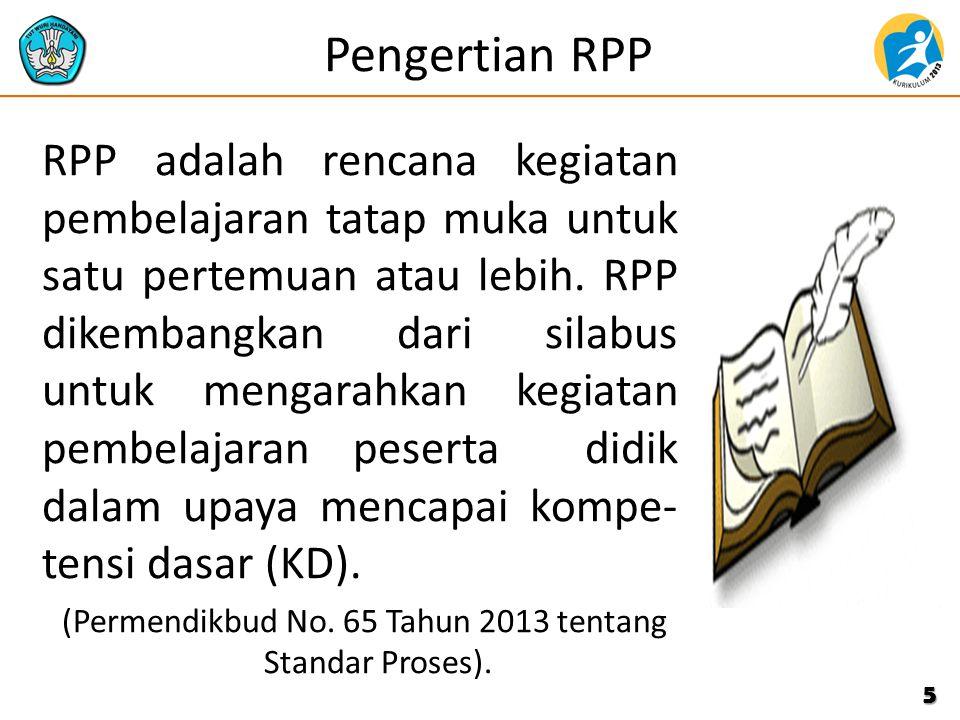 Pengertian RPP RPP adalah rencana kegiatan pembelajaran tatap muka untuk satu pertemuan atau lebih. RPP dikembangkan dari silabus untuk mengarahkan ke