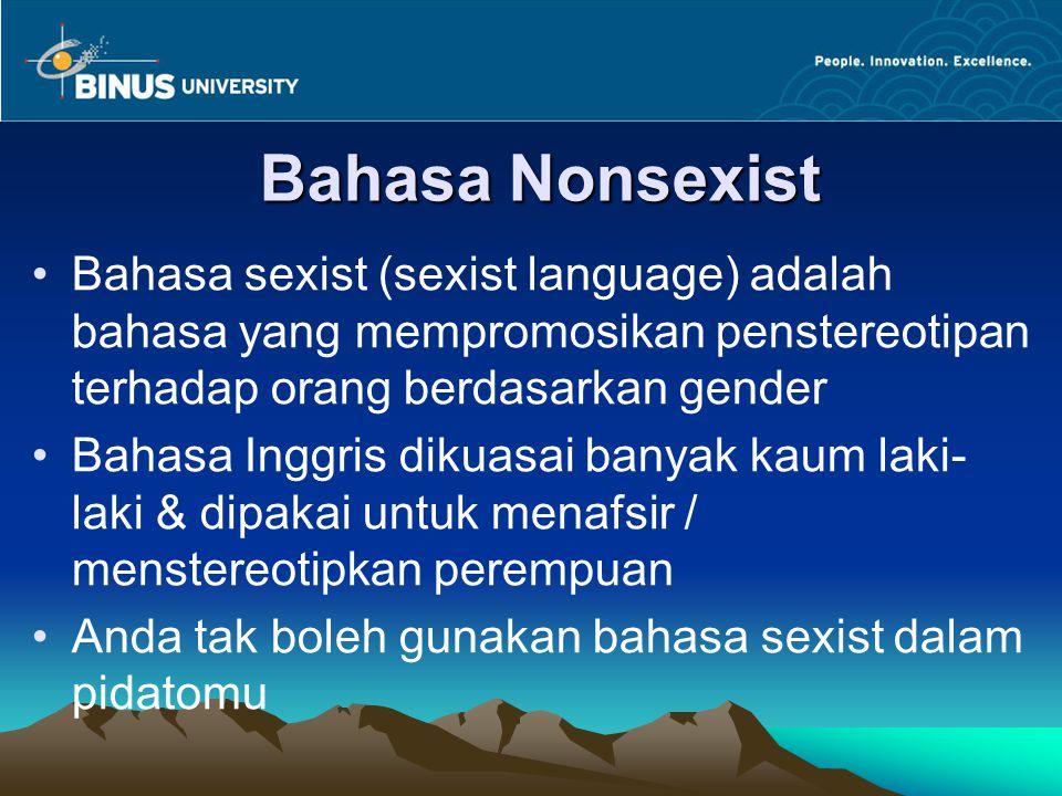 Bahasa Nonsexist Bahasa sexist (sexist language) adalah bahasa yang mempromosikan penstereotipan terhadap orang berdasarkan gender Bahasa Inggris diku