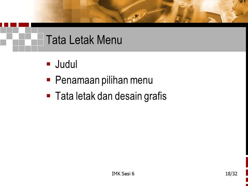 IMK Sesi 618/32 Tata Letak Menu  Judul  Penamaan pilihan menu  Tata letak dan desain grafis