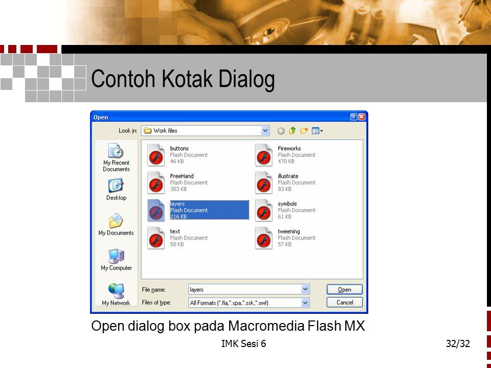 IMK Sesi 632/32 Contoh Kotak Dialog Open dialog box pada Macromedia Flash MX