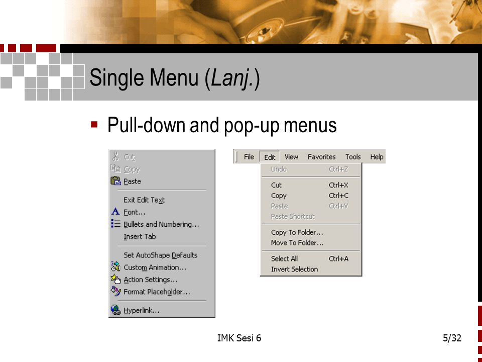 IMK Sesi 65/32 Single Menu ( Lanj. )  Pull-down and pop-up menus