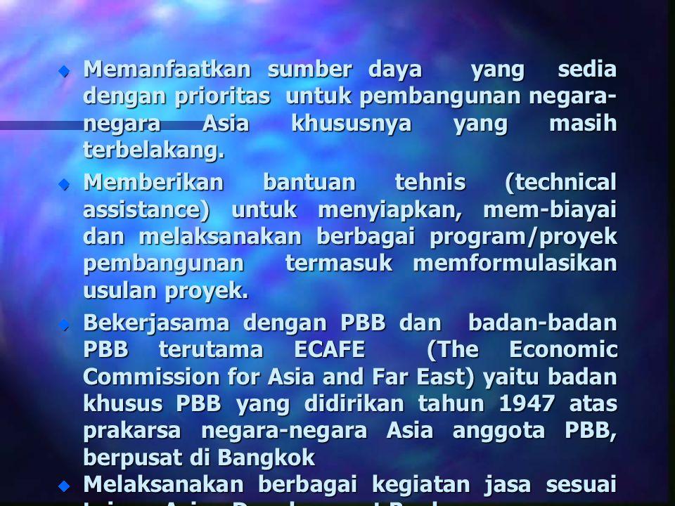 n Keanggotaan ADB Terbuka untuk : n Anggota-anggota ECAFE n Negara-negara di Kawasan Asia n Negara-negara berkembang diluar Kawasan Asia yang telah menjadi anggota PBB Pada awal pendiriannya ADB hanya beranggotakan 31 negara dan saat ini berkembang menjadi 59 negara yang terdiri dari 43 negara-negara kawasan Asia dan 16 negara diluar Asia.