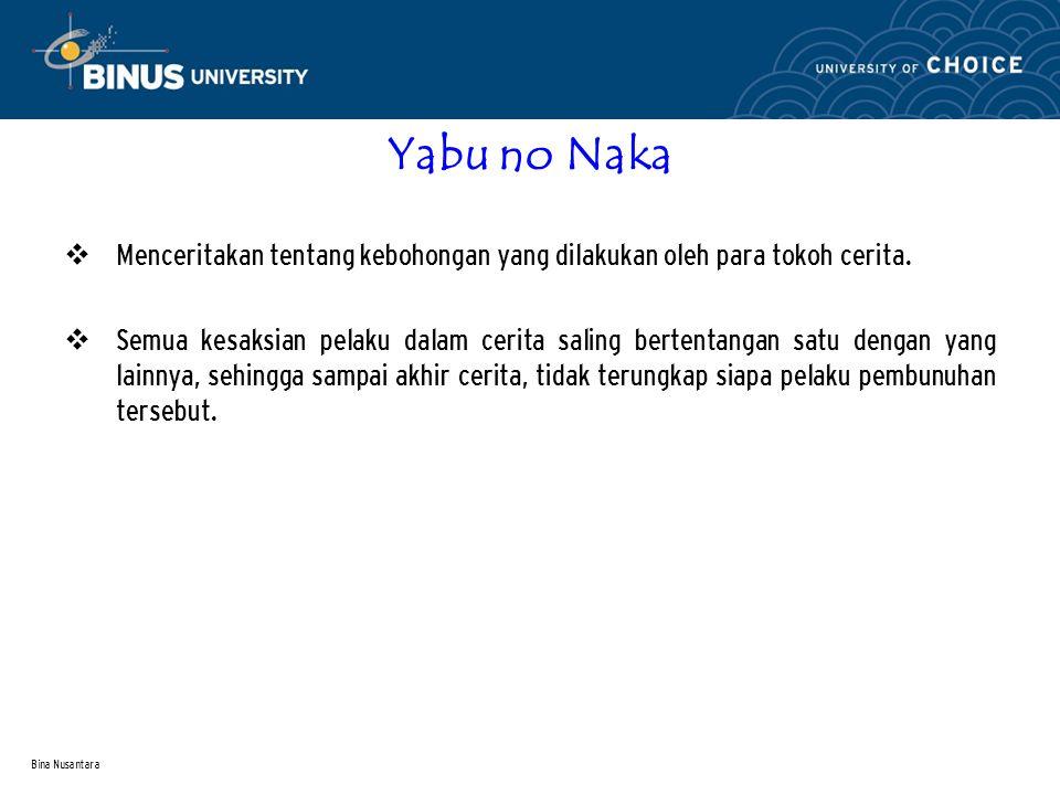 Bina Nusantara Yabu no Naka  Menceritakan tentang kebohongan yang dilakukan oleh para tokoh cerita.