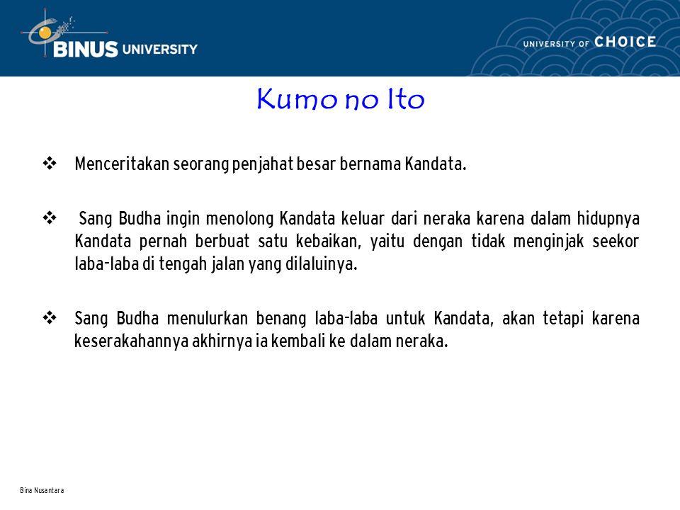 Bina Nusantara Kumo no Ito  Menceritakan seorang penjahat besar bernama Kandata.