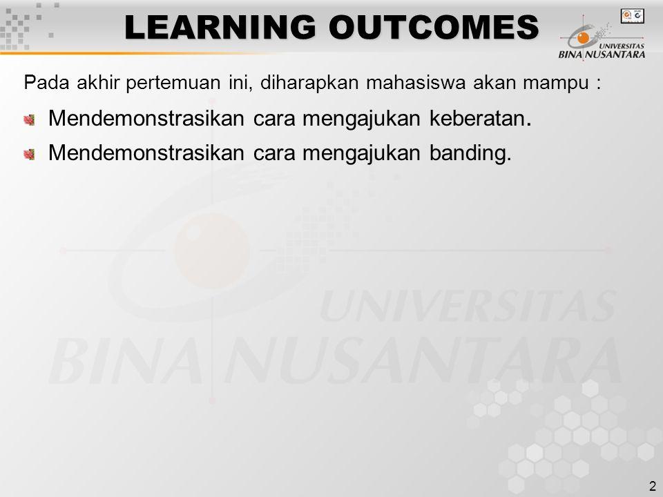 2 LEARNING OUTCOMES Pada akhir pertemuan ini, diharapkan mahasiswa akan mampu : Mendemonstrasikan cara mengajukan keberatan. Mendemonstrasikan cara me