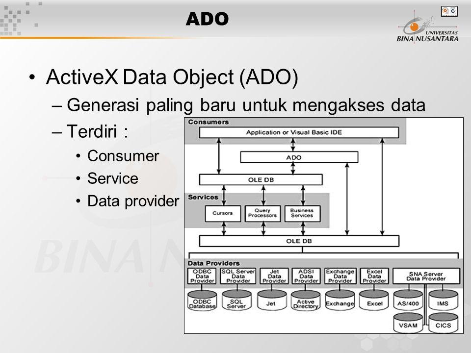 6 ADO ADO Object Model Connection –Error –Property Command –Parameter –Property Recordset –Fields –Property
