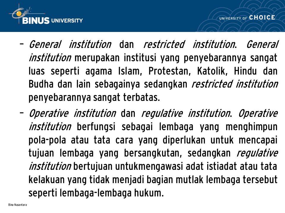 Bina Nusantara – General institution dan restricted institution. General institution merupakan institusi yang penyebarannya sangat luas seperti agama