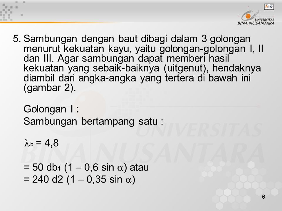 27 Disini h adalah tinggi batang mendatar Untuk harga  antara 50o dan 60o besarnya gigi maksimum harus disisipkan lurus.