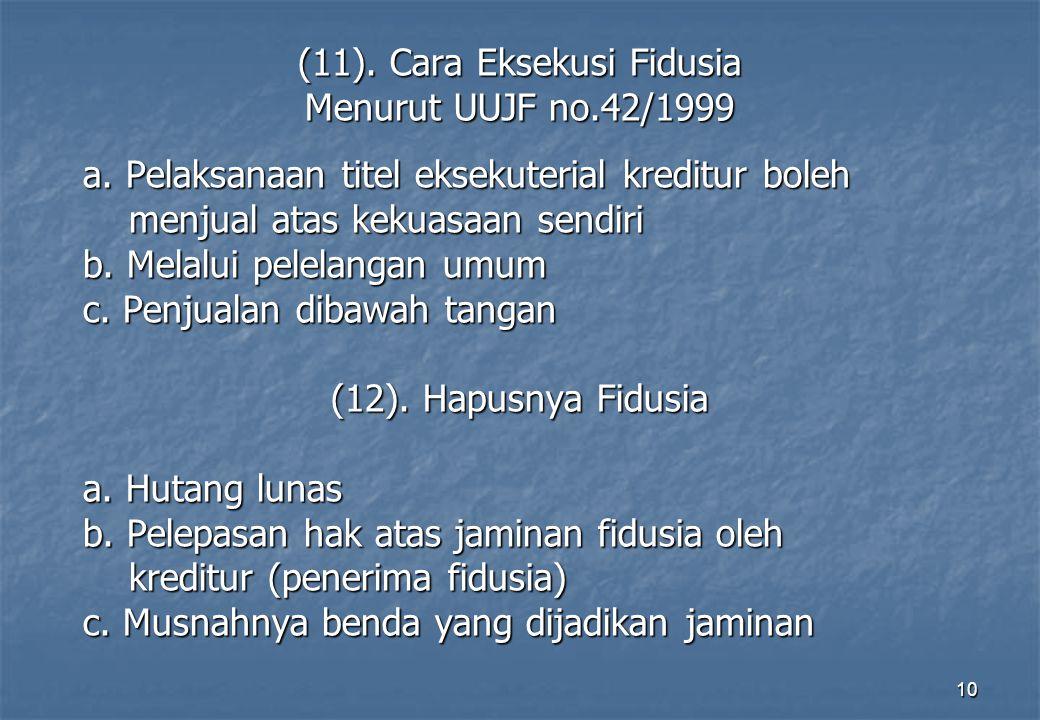 10 (11).Cara Eksekusi Fidusia Menurut UUJF no.42/1999 a.