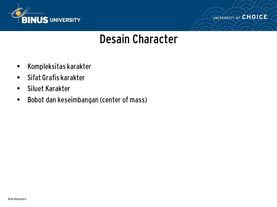Bina Nusantara Desain Character Kompleksitas karakter Sifat Grafis karakter Siluet Karakter Bobot dan keseimbangan (center of mass)