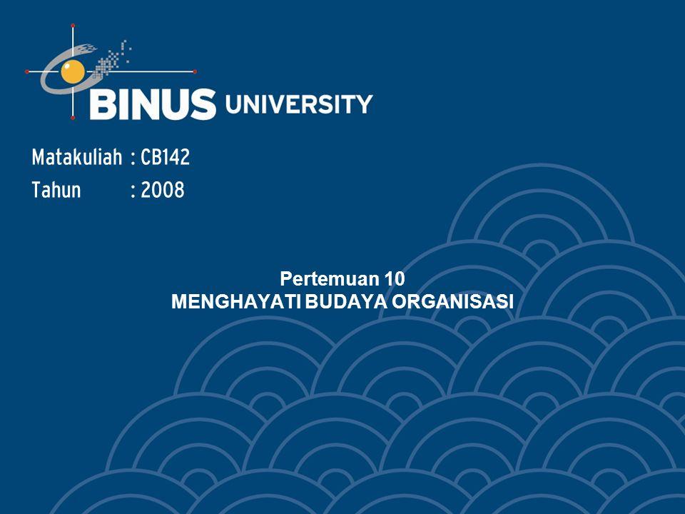 Bina Nusantara Learning outcome Mahasiswa mampu menyesuaikan diri dengan budaya orgaanisasi di mana ia akan bekerja