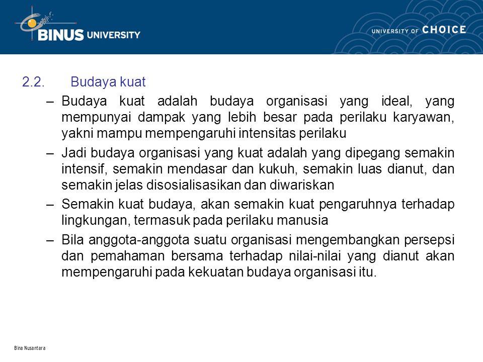 Bina Nusantara 3.Pentingnya budaya organisasi 3.1.