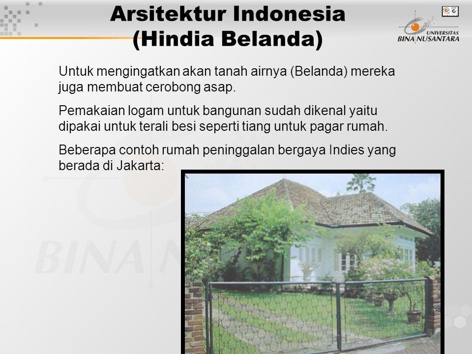 18 Arsitektur Indonesia (Hindia Belanda) Untuk mengingatkan akan tanah airnya (Belanda) mereka juga membuat cerobong asap.