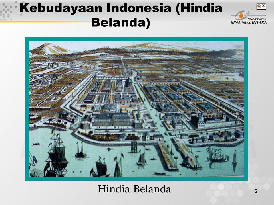 3 Kebudayaan Indonesia (Hindia Belanda) Adalah kebudayaan yang mengacu pada pengaruh Belanda pada kebudayaan Nusantara ( Indonesia ), yang secara umum pengaruh Barat didalam kehidupan masyarakat tersebut diatas.
