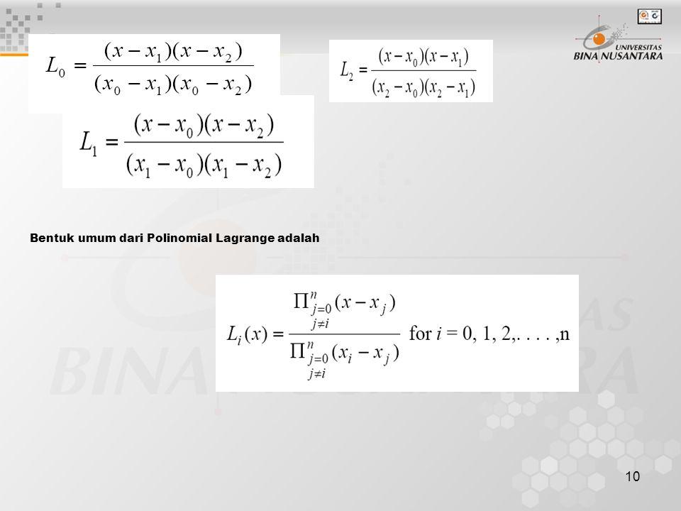 10 Bentuk umum dari Polinomial Lagrange adalah