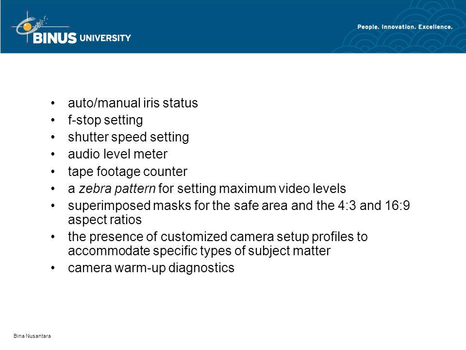 Bina Nusantara auto/manual iris status f-stop setting shutter speed setting audio level meter tape footage counter a zebra pattern for setting maximum