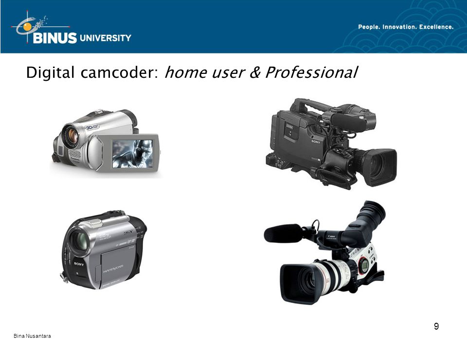 Bina Nusantara Digital camcoder: home user & Professional 9