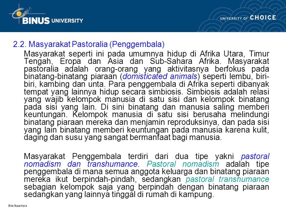 Bina Nusantara 3.Masyarakat Agraris Dalam masyarakat agrikultrual proses penanaman lebih banyak membutuhkan tenaga kerja dari pada hortikultural.