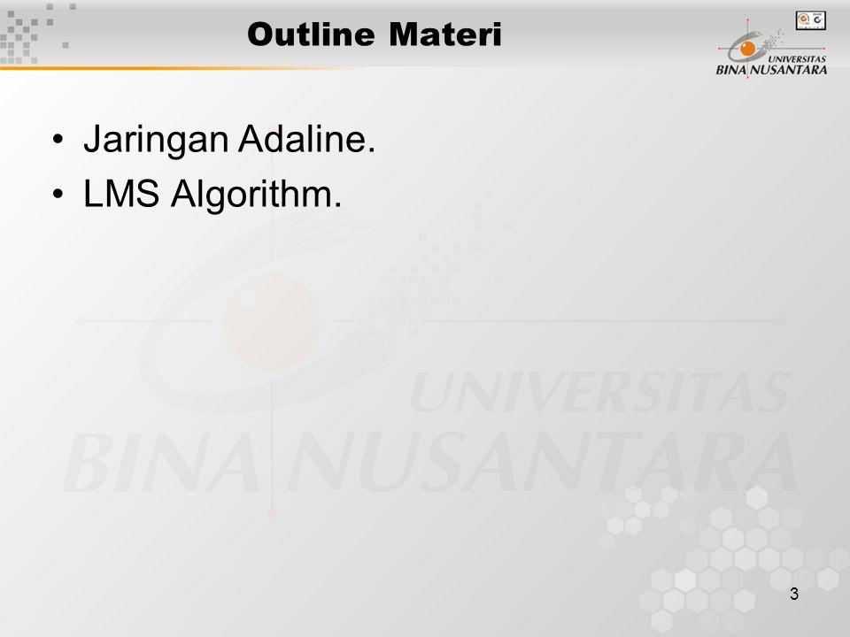 3 Outline Materi Jaringan Adaline. LMS Algorithm.
