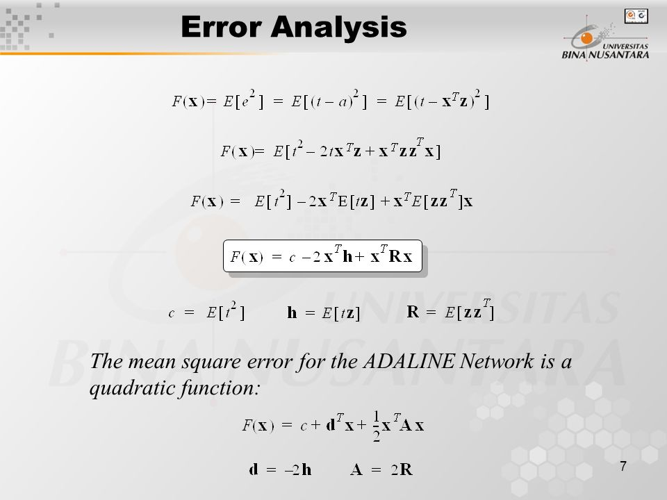 7 Error Analysis The mean square error for the ADALINE Network is a quadratic function: