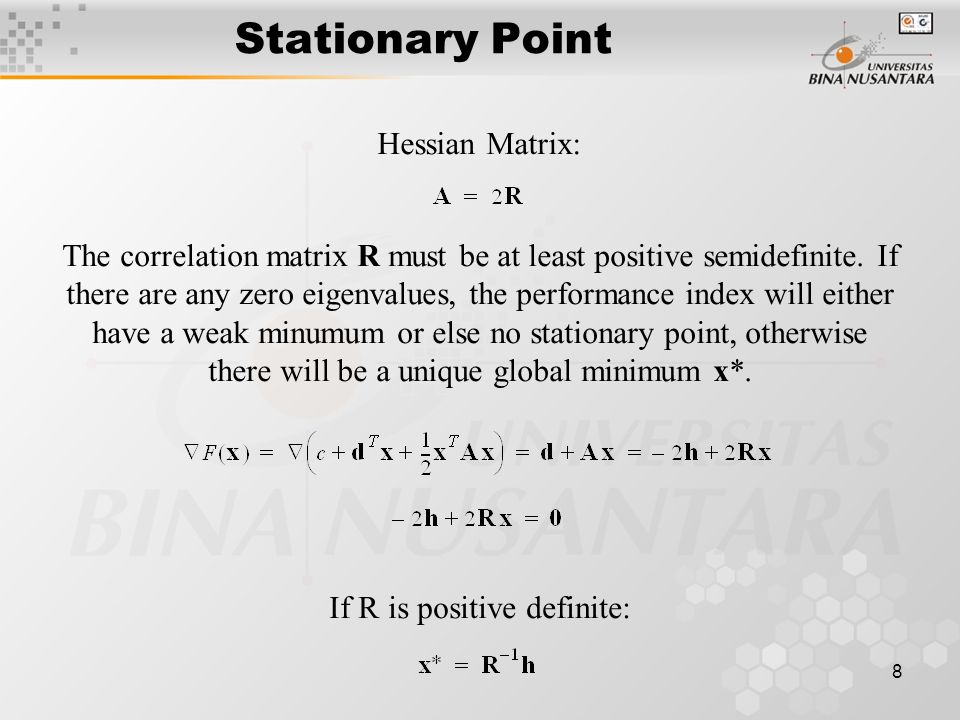 8 Stationary Point Hessian Matrix: The correlation matrix R must be at least positive semidefinite.