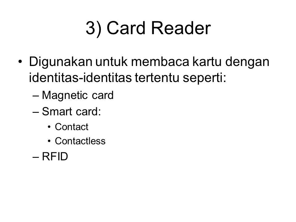 Magnetic card reader Magnetic card  punya magnetic stripe yang bersifat menyimpan informasi (seperti ROM) Penyimpanan informasi dalam bentuk magnetik