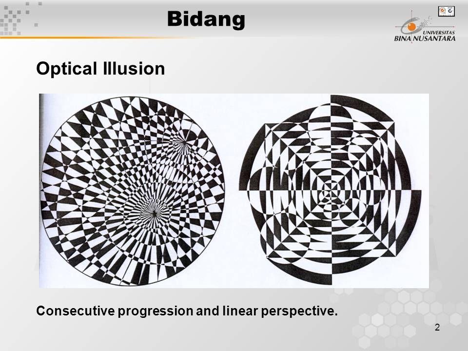 3 Bidang Optical Illusion Consecutive progression and linear perspective.