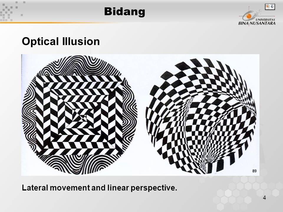 5 Bidang Vertical and horizontal undulate. Optical Illusion