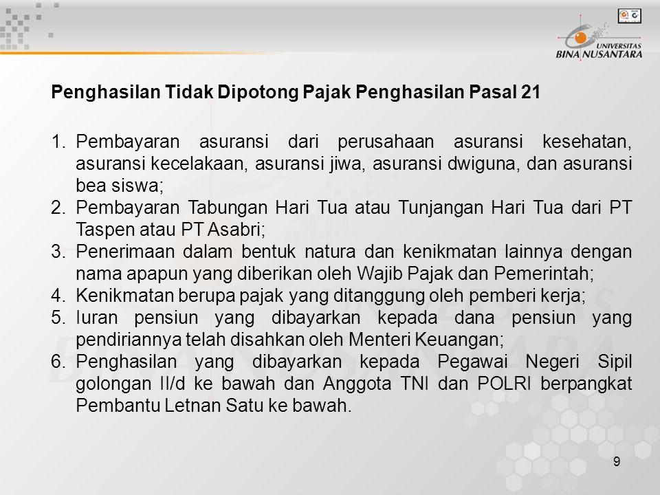20 (*) Pajak Penghasilan Pasal 22 yang terutang harus dibayar atau dilunasi sendiri oleh Wajib Pajak No.