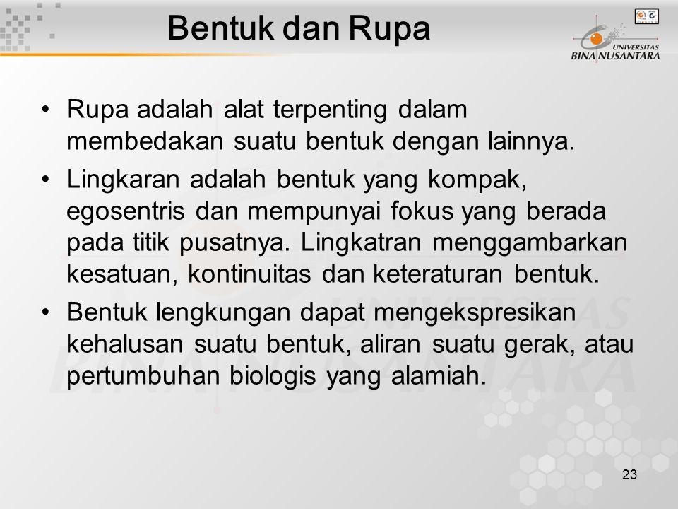 23 Bentuk dan Rupa Rupa adalah alat terpenting dalam membedakan suatu bentuk dengan lainnya.