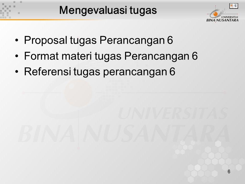 6 Mengevaluasi tugas Proposal tugas Perancangan 6 Format materi tugas Perancangan 6 Referensi tugas perancangan 6