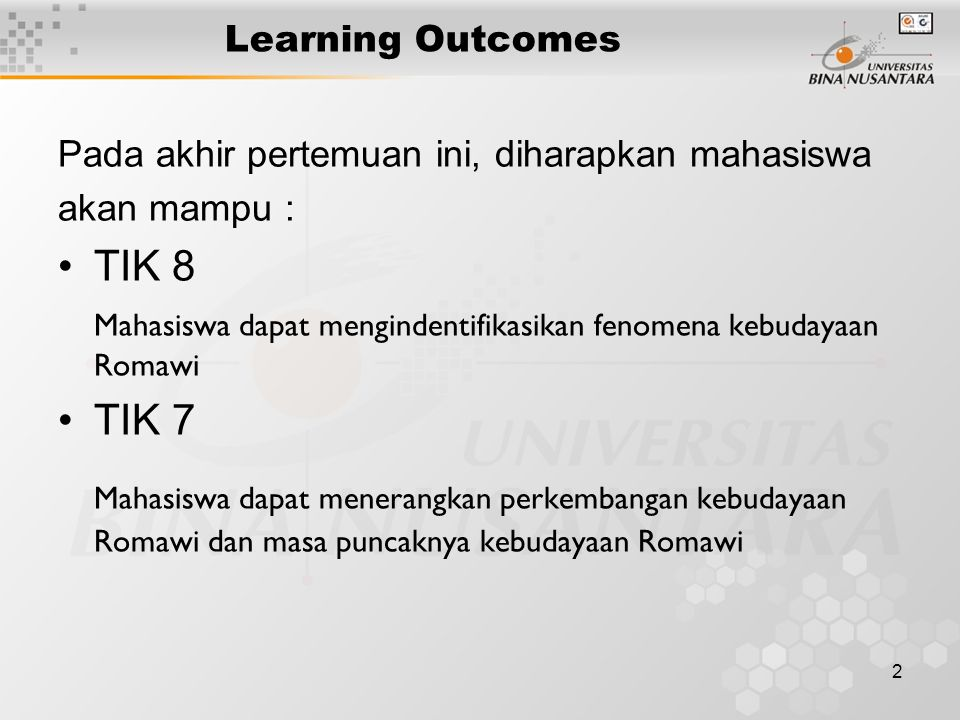 2 Learning Outcomes Pada akhir pertemuan ini, diharapkan mahasiswa akan mampu : TIK 8 Mahasiswa dapat mengindentifikasikan fenomena kebudayaan Romawi