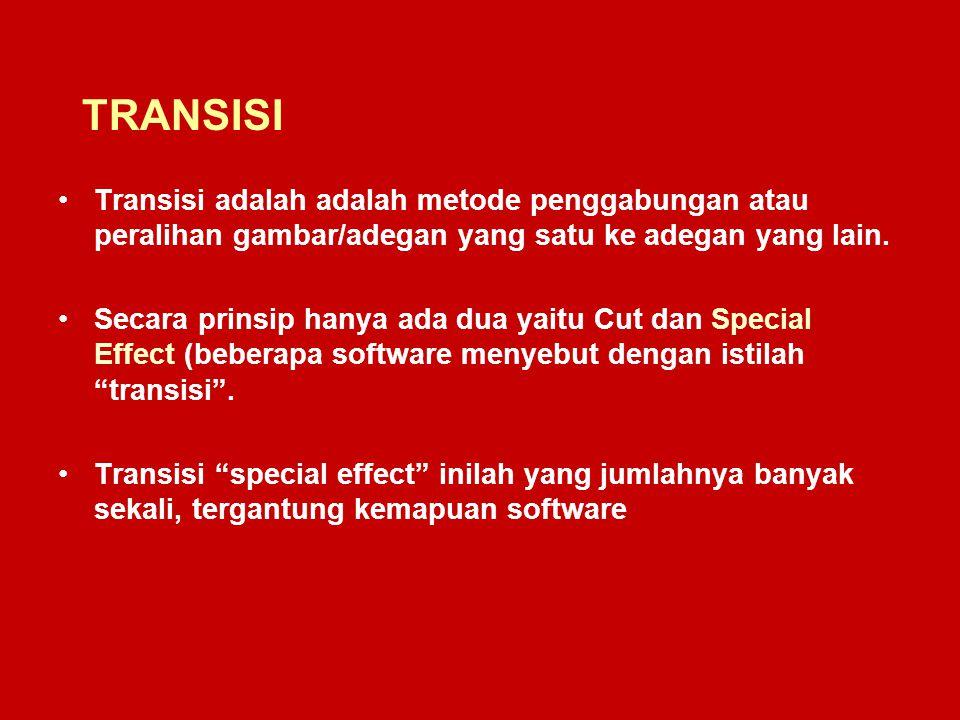 TRANSISI Transisi adalah adalah metode penggabungan atau peralihan gambar/adegan yang satu ke adegan yang lain. Secara prinsip hanya ada dua yaitu Cut