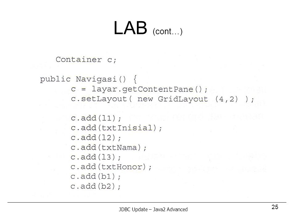 25 LAB (cont…) JDBC Update – Java2 Advanced