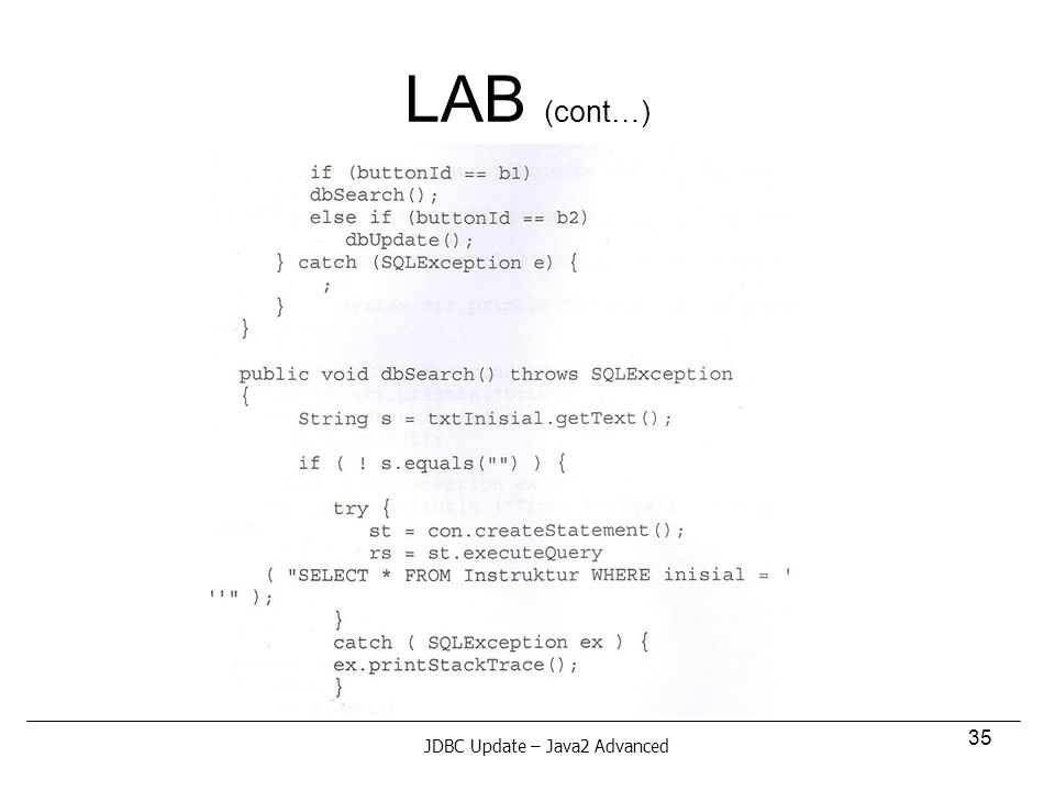 35 LAB (cont…) JDBC Update – Java2 Advanced